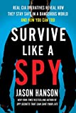 Survive Like a Spy: Real CIA Operatives Reveal How They Stay Safe in