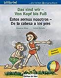 Das sind wir – Von Kopf bis Fuß: Kinderbuch Deutsch-Spanisch