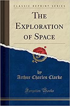 Book The Exploration of Space (Classic Reprint)