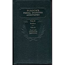 Purdon's Pennsylvania Statutes Annotated - Title 60: Peddlers and Title 61: Penal and Correctional Institutions - Including 2010 Cummulated Annual