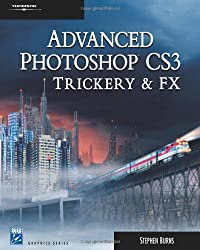 Advanced Photoshop CS3 Trickery & FX 2E (Charles River Media Graphics)