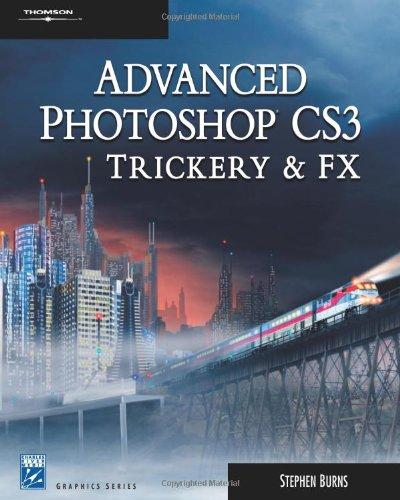 Advanced Photoshop CS3 Trickery & FX (Graphics Series) -