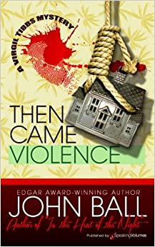 Then Came Violence (A Virgil Tibbs Mystery) (Volume 6)