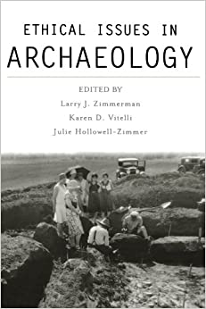 Ethical Issues in Archaeology (Society for American Archaeolo) (Society for American Archaeology)