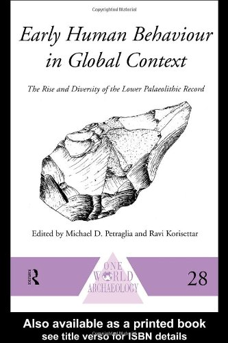Early Human Behaviour in Global Context: The Rise and Diversity of the Lower Palaeolithic Record (One World Archaeology)