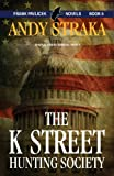 The K Street Hunting Society, Andy Straka, 0989146553