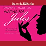 Waiting for Jules | Tamara N. Houston