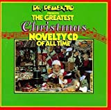 Dr. Demento Presents The Greatest Christmas Novelty CD of All Time by Various Artists (1989-08-22)
