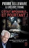 img - for C' tait impossible ! Et pourtant... : Quand le bizarre se glisse dans la vraie vie (French Edition) book / textbook / text book
