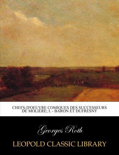 Download Chefs-d'oeuvre comiques des successeurs de Molière; I. - Baron et Dufresny (French Edition) pdf