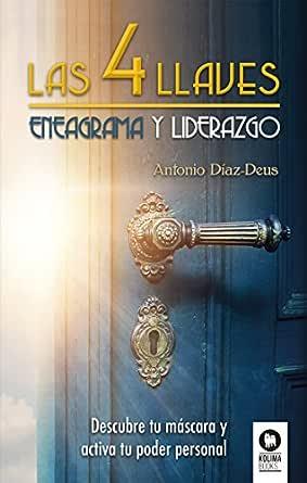 Las 4 llaves: Eneagrama y liderazgo eBook: Díaz-Deus, Antonio ...
