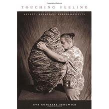 Touching Feeling: Affect, Pedagogy, Performativity (Series Q)