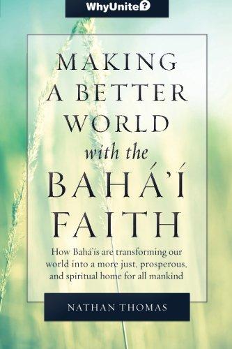 Making a Better World with the Baha'i Faith (Whyunite?)