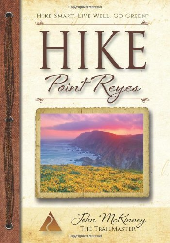 HIKE Point Reyes: Best Day Hikes in Point Reyes National Seashore (Trailmaster Pocket Guides) (Volume 2)