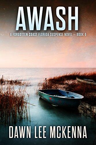 Dawn Series - Awash (The Forgotten Coast Florida Suspense Series Book 6)