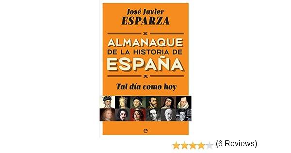 Tal día como hoy (Historia) eBook: Esparza, José Javier: Amazon.es ...