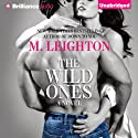 The Wild Ones Audiobook by M. Leighton Narrated by Nick Podehl, Amy McFadden