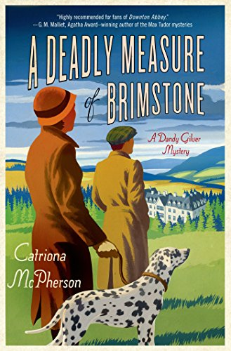 A Deadly Measure of Brimstone: A Dandy Gilver Mystery (Dandy Gilver Murder Mystery Series Book 8)