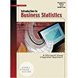 Introduction to Business Statistics : A Microsoft Excel Integrated Approach, Kvanli, Alan H. and Pavur, Robert J., 0324156987