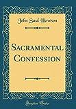 Sacramental Confession (Classic Reprint)
