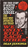 We Only Kill Each Other Now Filmed as Bugsy - The Life and Bad Times Of Bugsy Siegel