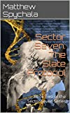 Sector Seven: The Slate Protocol: Book Two of the Sector Seven Series