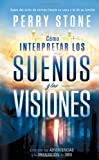 Como Interpretar Los Suenos y Las Visiones - Pocket Book, Perry Stone, 1621364488