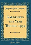 Amazon / Forgotten Books: Gardening the Year Round, 1952 Classic Reprint (Magnolia Seed Company)