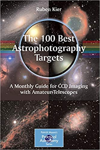 The 100 Best Astrophotography Targets: A Monthly Guide for