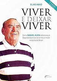 Viver e deixar viver: Biografia de Samuel Klein