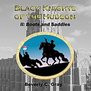 Black Knights of the Hudson Book II: Boots and Saddles Audiobook