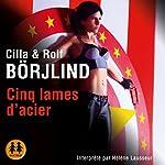Cinq lames d'acier (Olivia Rönning 2) | Cilla Börjlind,Rolf Börjlind