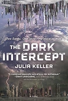 The Dark Intercept by Julia Keller science fiction book reviews