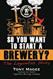So You Want to Start a Brewery?: The Lagunitas Story