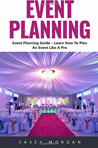 Event Planning: Learn How To Plan An Event Like A Pro! PDF
