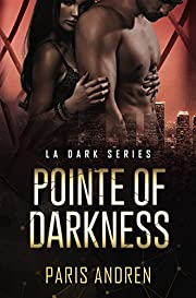 Pointe Of Darkness (LA Dark Series Book 1)