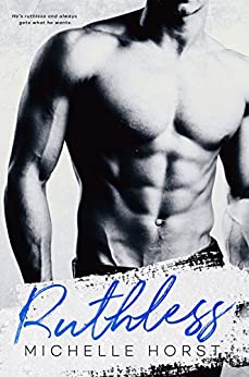 Ruthless (An Enemies To Lovers Novel Book 4) by [Horst, Michelle]