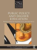 Public Policy and Higher Education: Reframing Strategies for Preparation, Access, and Success (Core Concepts in Higher Education)