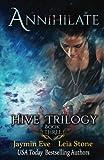 Annihilate (Hive Trilogy) (Volume 3)