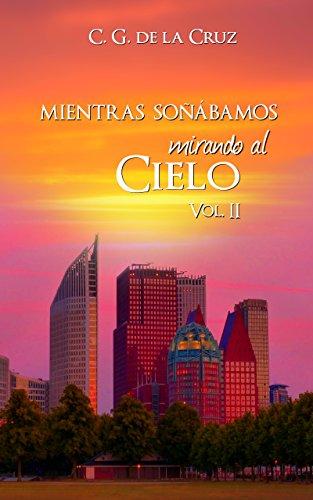 Mientras Soñábamos Mirando al Cielo (Bilogía Amelia, Xavier & Aiden nº 2) (Spanish Edition)