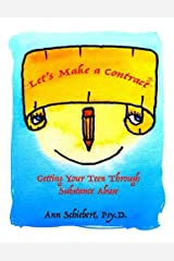 Let's Make a Contract: Getting Your Teen Through Substance Abuse [Color Version] Paperback