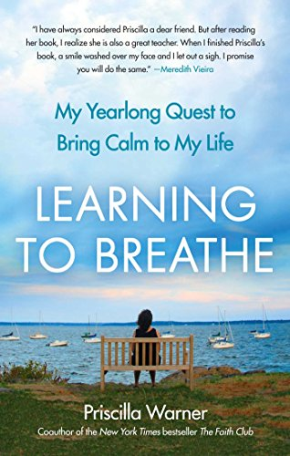 Learning to breathe my yearlong quest to bring calm to my life learning to breathe my yearlong quest to bring calm to my life by warner fandeluxe Choice Image