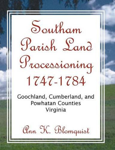 Download Southam Parish Land Processioning, 1747-1784: Goochland, Cumberland, and Powhatan Counties, Virginia pdf