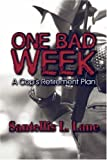 One Bad Week, Santellis L. Lane, 1604415681