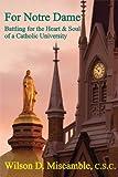 For Notre Dame, C.S.C., Wilson D Miscamble, 1587312654