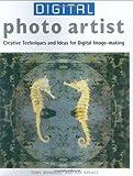 Digital Photo Artist, Tony Worobiec and Ray Spence, 1843401487