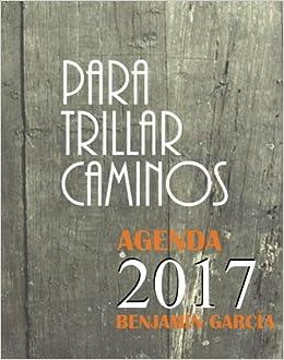 Para Trillar Caminos: Agenda (Spanish Edition): Benjamin ...
