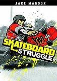 Skateboard Struggle, Jake Maddox, 143423424X