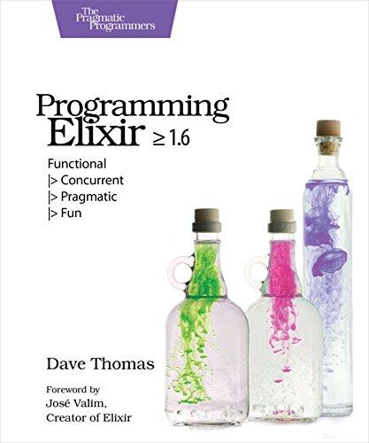 Programming Elixir ≥ 1.6: Functional
