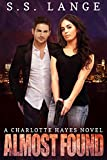 Almost Found (The Charlotte Hayes Series Book 3)